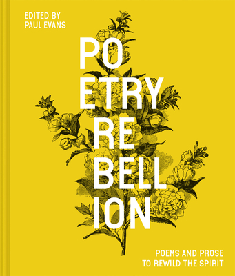 Poetry Rebellion: Poems and Prose to Rewild the Spirit