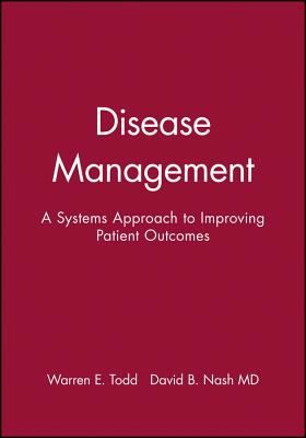 Disease Management: A Systems Approach to Improving Patient Outcomes (J-B AHA Press #33) Cover Image