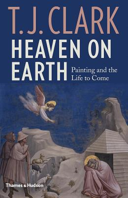 Heaven on Earth: Painting and the Life to Come Cover Image