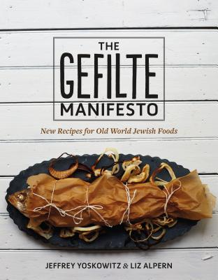 The Gefilte Manifesto: New Recipes for Old World Jewish Foods Cover Image