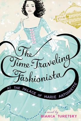 The Time-Traveling Fashionista at the Palace of Marie Antoinette Cover Image
