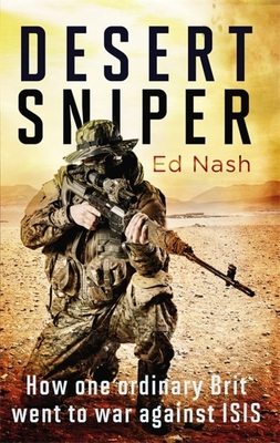 Desert Sniper: How One Ordinary Brit Went to War Against ISIS Cover Image