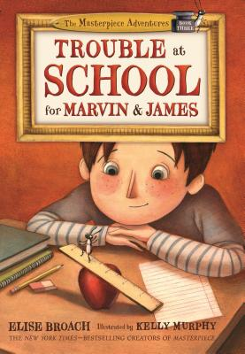 Trouble at School for Marvin & James (The Masterpiece Adventures #3) Cover Image