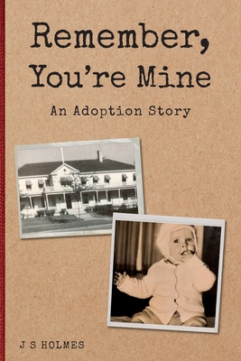 Remember, You're Mine: An Adoption Story Cover Image