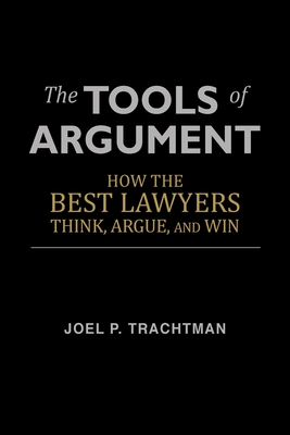 The Tools of Argument: How the Best Lawyers Think, Argue, and Win Cover Image