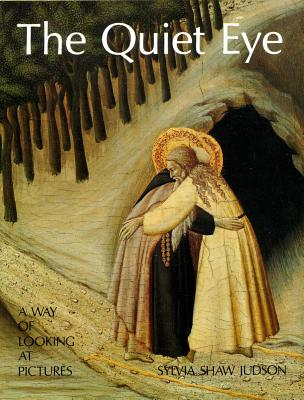 The Quiet Eye: A Way of Looking at Pictures Cover Image