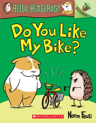 Do You Like My Bike?: An Acorn Book (Hello, Hedgehog! #1) Cover Image