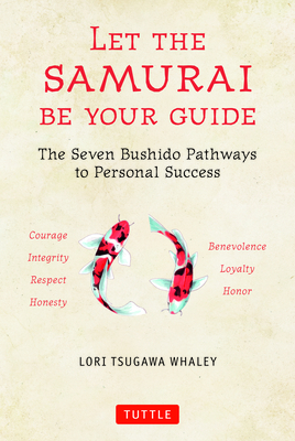 Let the Samurai Be Your Guide: The Seven Bushido Pathways to Personal Success Cover Image