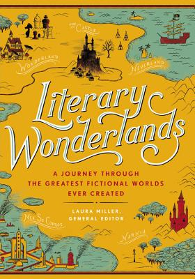 Literary Wonderlands: A Journey Through the Greatest Fictional Worlds Ever Created (Literary Worlds Series) Cover Image