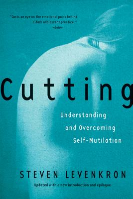 Cutting: Understanding and Overcoming Self-Mutilation Cover Image