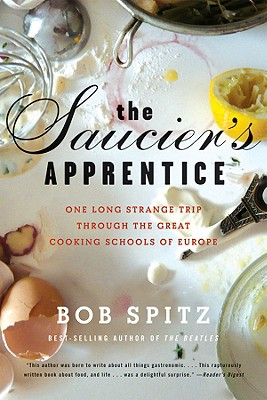 The Saucier's Apprentice: One Long Strange Trip through the Great Cooking Schools of Europe Cover Image
