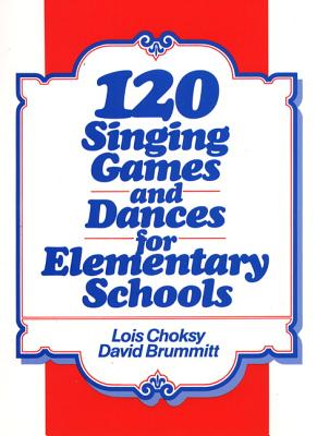 120 Singing Games and Dances for Elementary Schools Cover Image