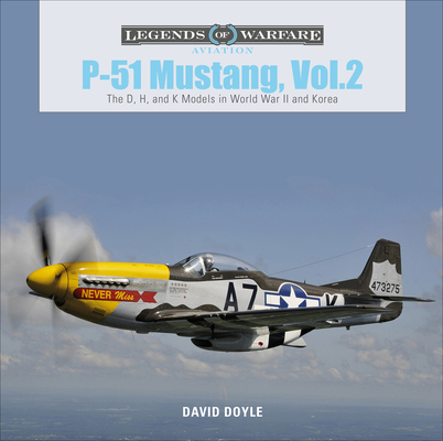 P-51 Mustang, Vol. 2: The D, H, and K Models in World War II and Korea (Legends of Warfare: Aviation #31) Cover Image