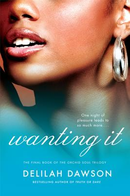 Wanting It: The Final Book of the Orchid Soul Trilogy Cover Image