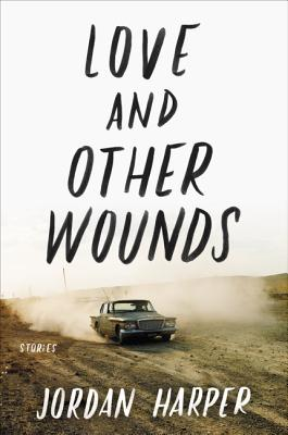Love and Other Wounds: Stories Cover Image