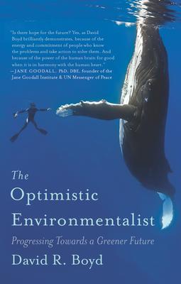 The Optimistic Environmentalist: Progressing Toward a Greener Future Cover Image