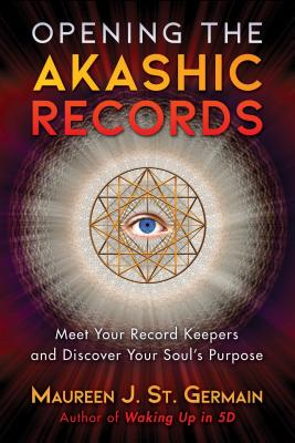 Opening the Akashic Records: Meet Your Record Keepers and Discover Your Soul's Purpose Cover Image