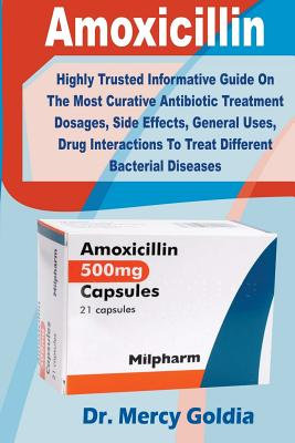 Amoxicillin: Highly Trusted Informative Guide on the Most Curative Antibiotic Treatment Dosages, Side Effects, General Uses, Drug I Cover Image