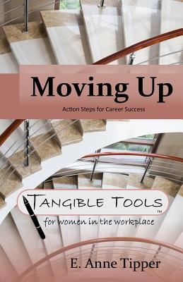 Moving Up: Action Steps for Career Success Cover Image