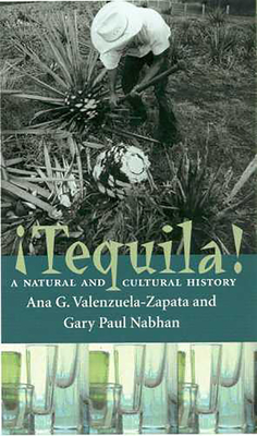 Tequila: A Natural and Cultural History Cover Image