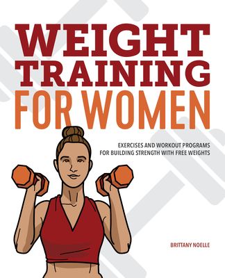 Weight Training for Women: Exercises and Workout Programs for Building Strength with Free Weights Cover Image