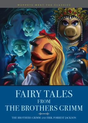 Muppets Meet the Classics: Fairy Tales from the Brothers Grimm Cover Image