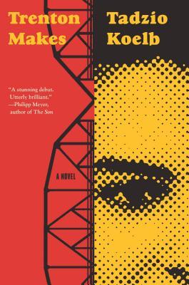Trenton Makes: A Novel Cover Image