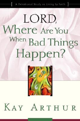 Lord, Where Are You When Bad Things Happen? Cover