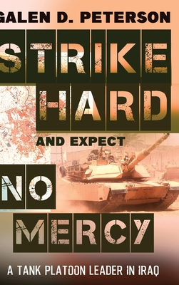Strike Hard and Expect No Mercy: A Tank Platoon Leader in Iraq Cover Image
