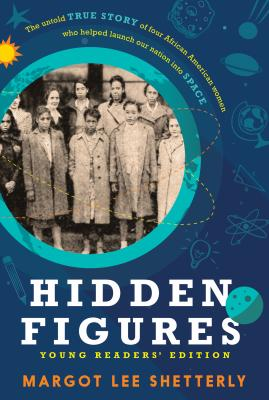 Hidden Figures Young Readers' Edition Cover Image
