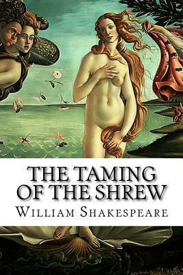 an overview of the taming of the shrew a play by william shakespeare The taming of the shrew by william shakespeare written between 1590-1594 comments by bob corbett june 2011 general note: in january 2009 i decided that i'd like to go back and read all the plays of william shakespeare, perhaps one a month if that works out i hadn't read a shakespeare play since 1959, 50 years ago.
