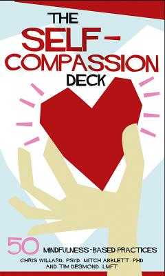 The Self-Compassion Deck: 50 Mindfulness-Based Practices Cover Image