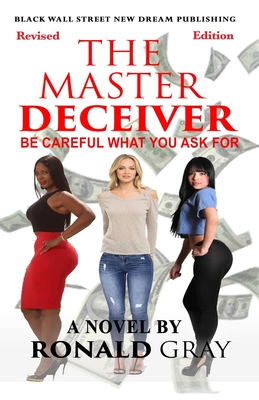 Cover for The Master Deceiver Be Careful What You Ask For