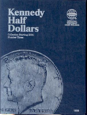 Kennedy Half Dollars: Collection Starting 2004 (Official Whitman Coin Folder #3) Cover Image