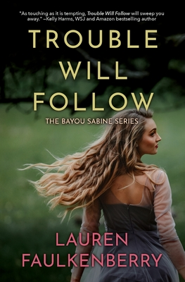 Trouble Will Follow: A Bayou Sabine Novel Cover Image