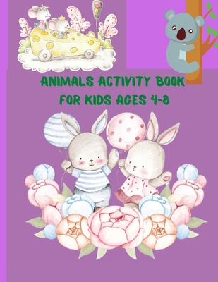 Animals Activity Book for Kids ages 4-8: A children's coloring book and activity pages for 4-8 year old kids. For home or travel, it contains ... puzz Cover Image