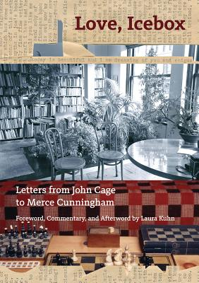 Love, Icebox: Letters from John Cage to Merce Cunningham Cover Image