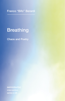 Breathing: Chaos and Poetry (Semiotext(e) / Intervention #26) Cover Image