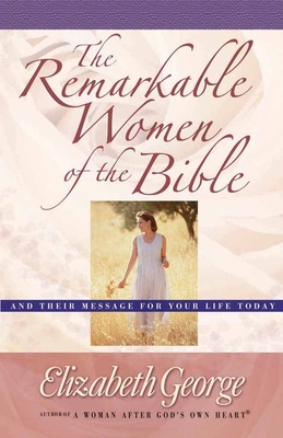 The Remarkable Women of the Bible Cover Image