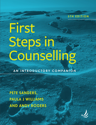 First Steps in Counselling 5th Edition: An Introductory Companion Cover Image