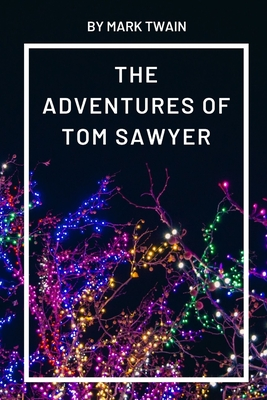 The Adventures of Tom Sawyer by Mark Twain Cover Image