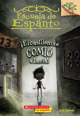 Escuela de Espanto #2: ¡El casillero se comió a Lucía! (The Locker Ate Lucy!): Un libro de la serie Branches Cover Image