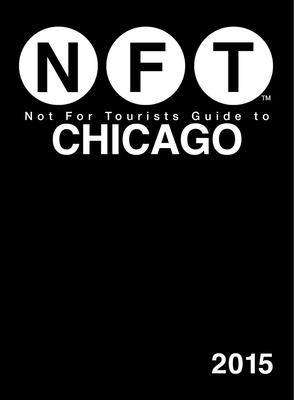 Not For Tourists Guide to Chicago 2015 Cover Image