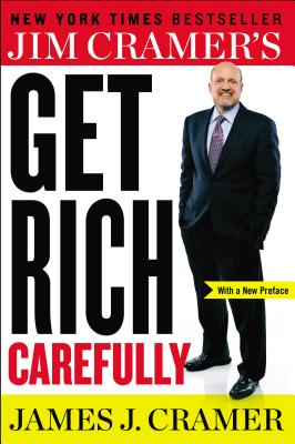 Jim Cramer's Get Rich Carefully Cover Image