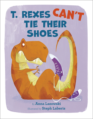 T. Rexes Can't Tie Their Shoes Cover Image