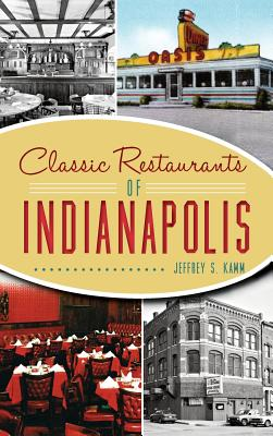 Classic Restaurants of Indianapolis Cover Image