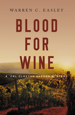 Blood for Wine (Cal Claxton Oregon Mysteries #5) Cover Image