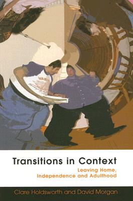 Transitions in Context: Leaving Home, Independence and Adulthood Cover Image