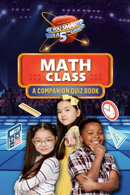 Math Class: A Companion Quiz Book (Are You Smarter Than a 5th Grader) Cover Image