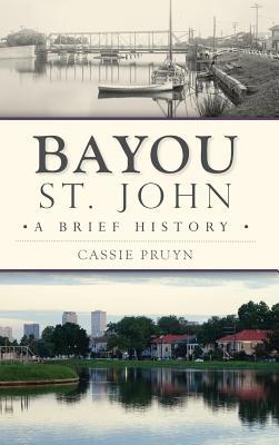 Bayou St. John: A Brief History Cover Image
